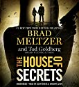The House of Secrets Hörbuch von Brad Meltzer, Tod Goldberg Gesprochen von: Scott Brick, January LaVoy