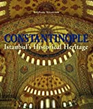 Constantinople: Istanbul's Historical Heritage by Stephane Yerasimos front cover