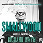 Smallwood: The Unlikely Revolutionary | Richard Gwyn