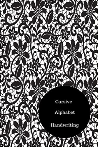Cursive Alphabet Book: Learn Cursive. Handy 6 in by 9 in Notebook Journal . A B C in Uppercase and Lower Case. Dotted, With Arrows And Plain