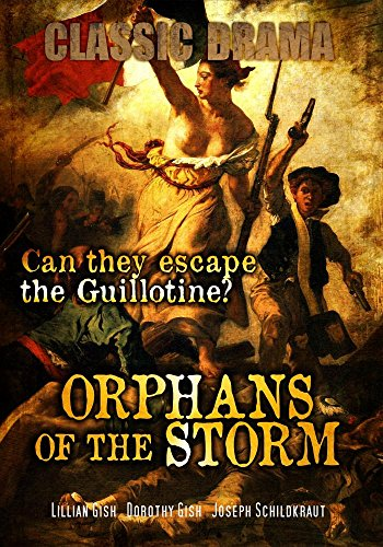 Orphans of the Storm: Classic Historical Drama