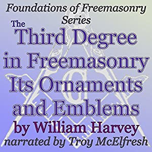 The Third Degree in Freemasonry Its Ornaments and Emblems Audiobook