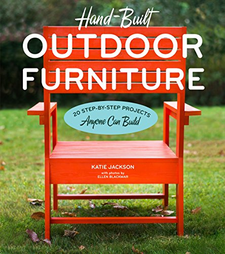 Cheap  Hand-Built Outdoor Furniture: 20 Step-by-Step Projects Anyone Can Build