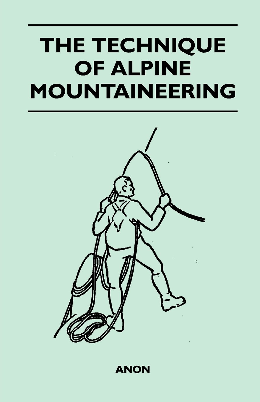 Download The Technique of Alpine Mountaineering pdf