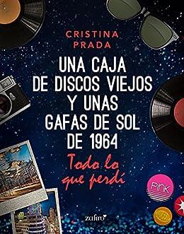 Todo lo que perdí (Una caja de discos viejos y unas gafas de sol de 1) (Spanish Edition)