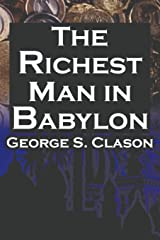 The Richest Man in Babylon: George S. Clason's Bestselling Guide to Financial Success: Saving Money and Putting It to Work for You Print on Demand (Paperback)