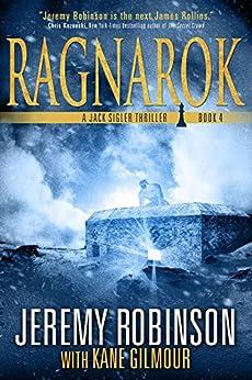 Ragnarok (A Jack Sigler Thriller Book 4) by [Robinson, Jeremy, Gilmour, Kane]