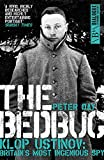 img - for The Bedbug: Klop Ustinov: Britain's Most Ingenious Spy (Dialogue Espionage Classics) book / textbook / text book
