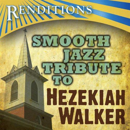 Hezekiah Walker Smooth Jazz Tr...