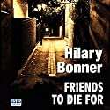 Friends to Die For Audiobook by Hilary Bonner Narrated by Annie Aldington