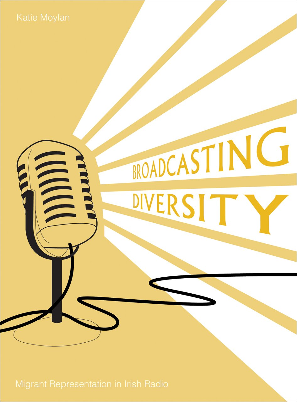 Broadcasting Diversity: Migrant Representation in Irish Radio pdf epub