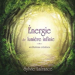 Énergie de lumière infinie : méditations créatives | Livre audio