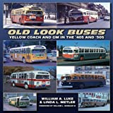 Old Look Buses, William A. Luke and Linda Metler, 1583882561