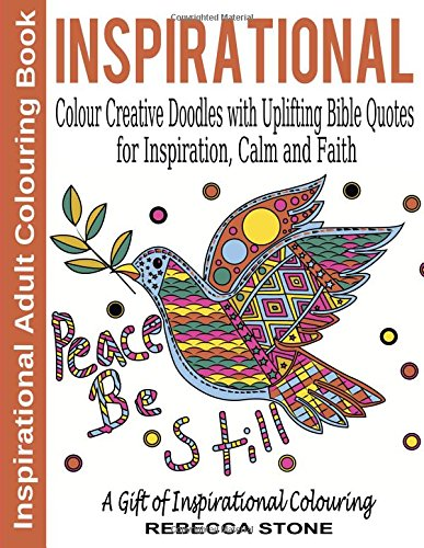 Download Inspirational Adult Colouring Book: Colour Creative Doodles with Uplifting Bible Quotes for Inspiration, Calm and Faith - The Gift of Colouring pdf