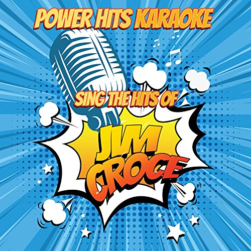I'll Have To Say I Love You In A Song (Originally Performed By Jim Croce) [Karaoke Version]