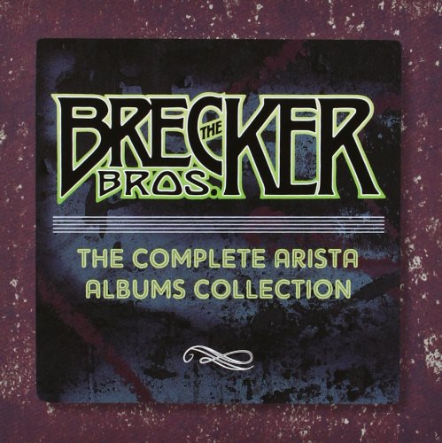 The Brecker Brothers: Complete Arista Albums Collection