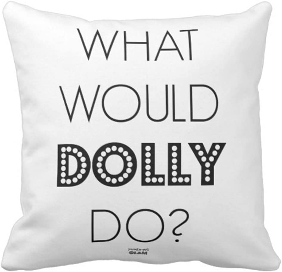 Emvency Throw Pillow Cover What Would Dolly Do Decorative Pillow Case Funny Home Decor Square 20 x 20 Inch Cushion Pillowcase