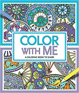 Color With Me A Coloring Book To Share Cindy Wilde Felicity French Hannah Davies 0499992610074 Amazon Books