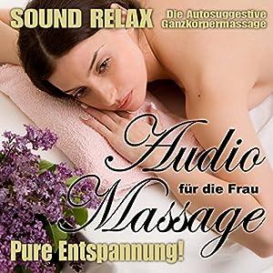 Audio-Massage für die Frau Hörbuch