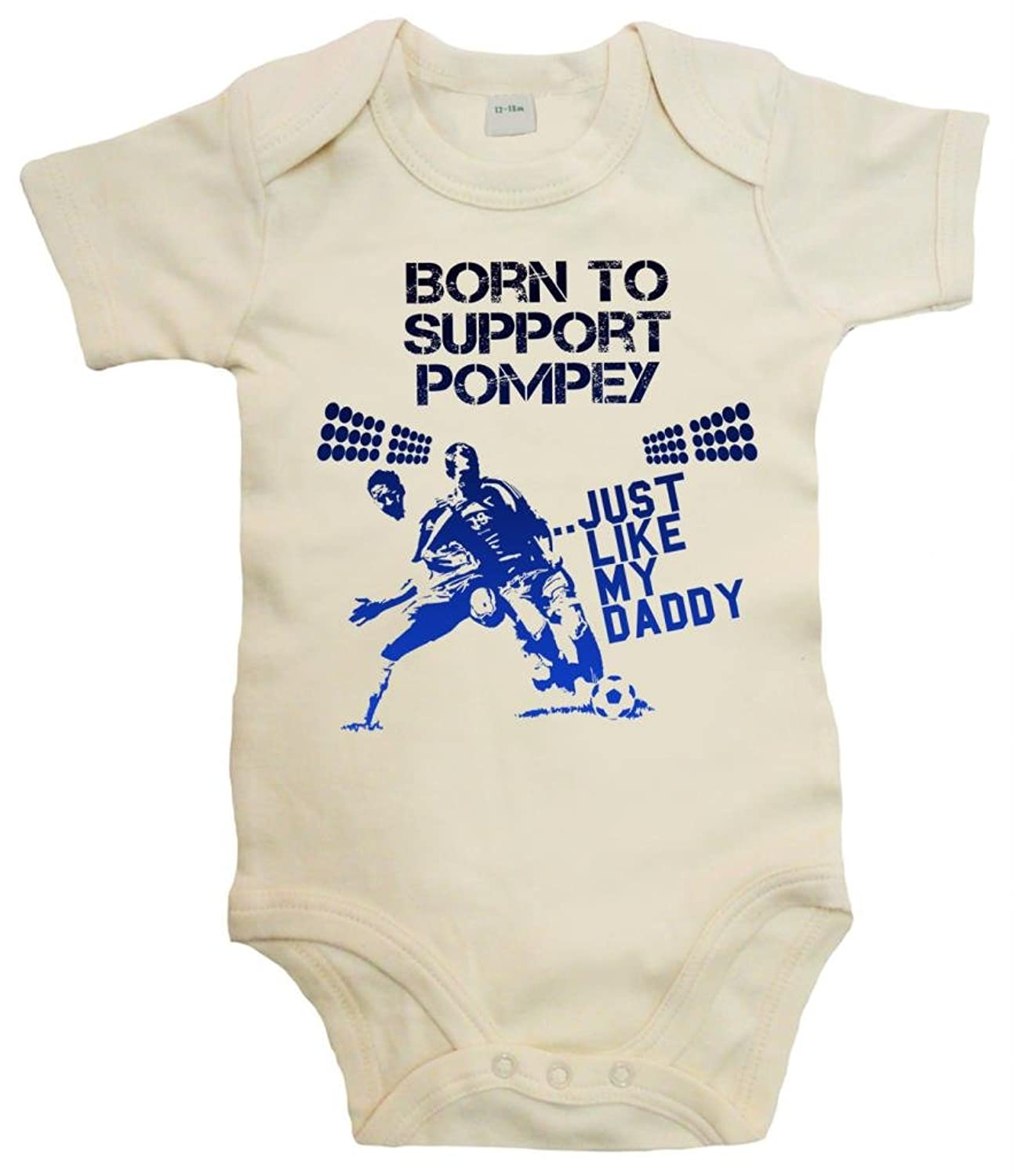 IiE Born to support The Pompey Just like my Daddy Baby Uni