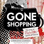 Gone Shopping: The Story of Shirley Pitts - Queen of Thieves | Lorraine Gamman