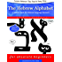 Learn Hebrew The Fun & Easy Way: The Hebrew Alphabet - a picture book for Hebrew language learners (enhanced edition with audio)