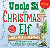 Uncle Si, the Christmas Elf, Si Robertson and Ashley Howard Nelson, 1481418211