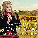 Daughter of Twin Oaks: A Secret Refuge, Book 1 | Lauraine Snelling