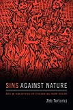 "Zeb Tortorici, ""Sins Against Nature: Sex and Archives in Colonial New Spain"" (Duke UP, 2018)"