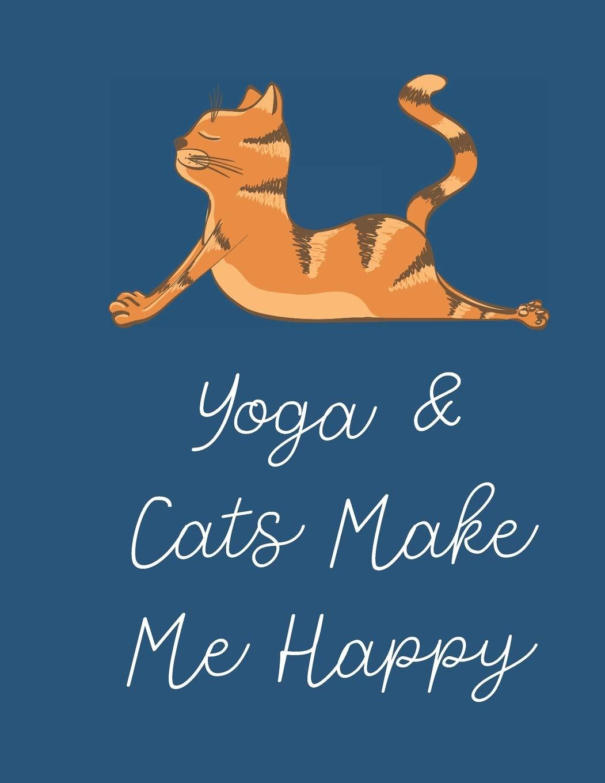 Yoga and Cats Make Me Happy: Sunny Purdin Publishing ...