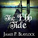 The Ebb Tide: A Langdon St. Ives Novella Audiobook by James P. Blaylock Narrated by Drew Campbell