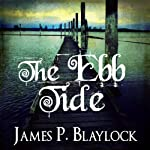The Ebb Tide: A Langdon St. Ives Novella | James P. Blaylock