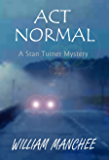 Act Normal (Stan Turner Mystery Book 9) (English Edition)