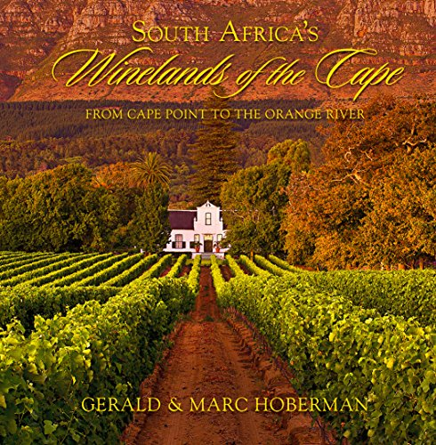South Africas Winelands of the Cape: From Cape Town to the Orange River