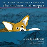 The Kindness of Strangers, Sandy Woolworth, 0985264500