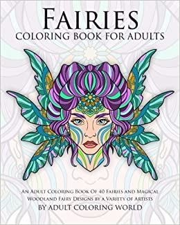 Amazon.com: Fairies Coloring Book For Adults: An Adult Coloring Book ...