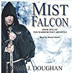 Mist Falcon: The Warrior Poet Archives, Book 1 | Ryan Doughan