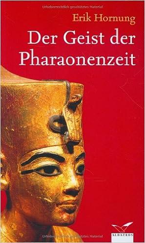 Der Geist der Pharaonenzeit von Erik Hornung