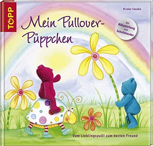Mein Pullover-Püppchen: Bilder- und Anleitungsbuch in einem: Anschauen - Geschichten erzählen - Nähen -Spielen!