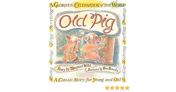 Old Pig: Amazon.es: Wild, Margaret, Brooks, Ron: Libros en ...