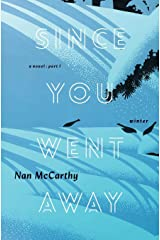 Since You Went Away: Part One: Winter (Since You Went Away Series) (Volume 1) Paperback