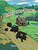 Blackberry Bears of North Carolina, Nana Blankenship Hensley, 1491821108