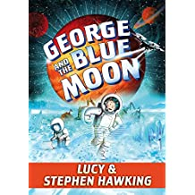 George and the Blue Moon (George's Secret Key Book 5)
