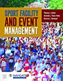 Sport Facility and Event Management, Thomas J. Aicher and Amanda L. Paule-Koba, 1284034798