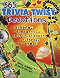 365 Trivia Twists Devotions: An Almanac of fun facts and spiritual truth for every day of the year