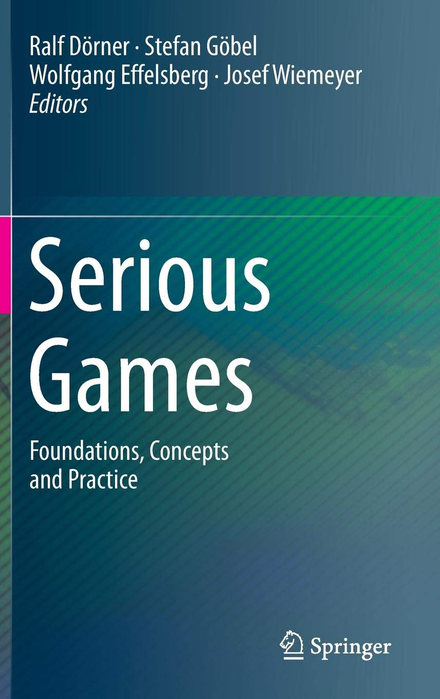 Serious Games: Foundations, Concepts and Practice