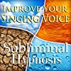 Improve Your Singing Voice Subliminal Affirmations