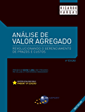 Análise de Valor Agregado - 6ª Edição: Revolucionando o gerenciamento de prazos e custos (Portuguese Edition)