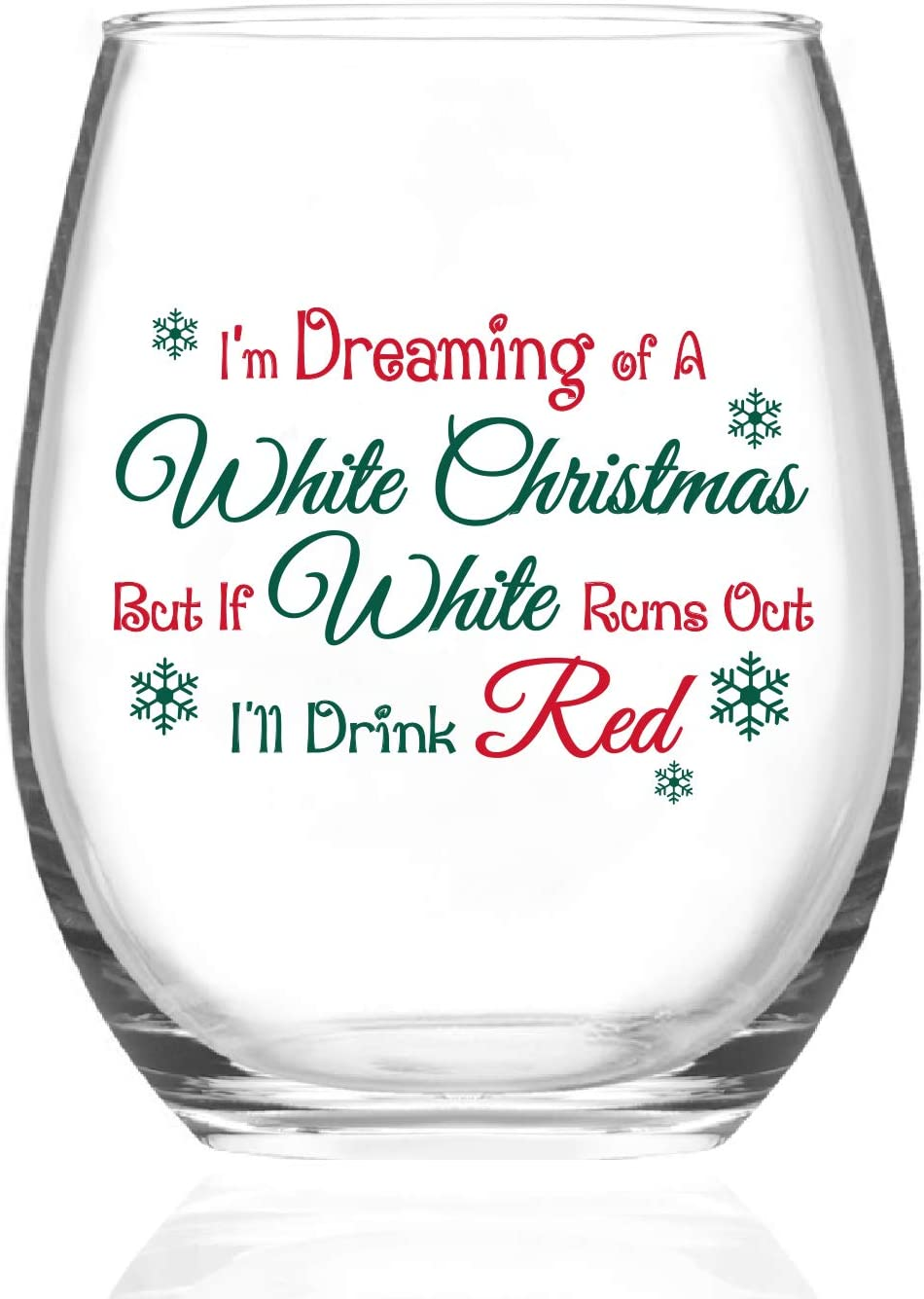 Christmas Wine Glass, I'm Dreaming Of A White Christmas But If White Runs Out I'll Drink Red Stemless Wine Glass Women, Men, Family, Friends, Sisters, Coworkers