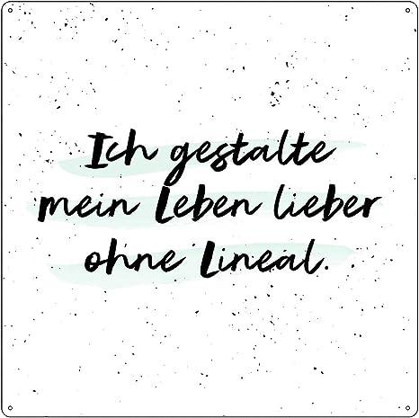 Interluxe 20x20cm Metallschild Turschild Ich Gestalte Mein Leben Lieber Ohne Lineal Spruch Nachdenken Amazon De Kuche Haushalt